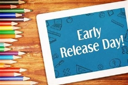 REMINDER:   MONDAY'S  EARLY RELEASE 2:30pm